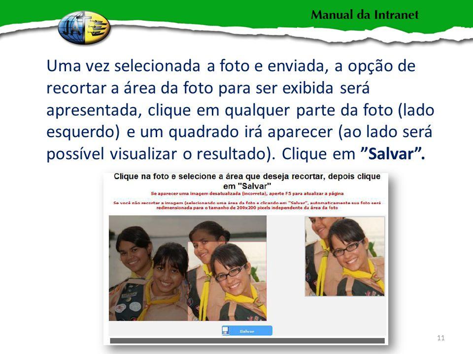 Uma vez selecionada a foto e enviada, a opção de recortar a área da foto para ser exibida será apresentada, clique em qualquer parte da foto (lado esquerdo) e um quadrado irá aparecer (ao lado será possível visualizar o resultado).