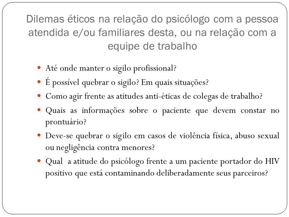 PROBLEMAS ÉTICOS QUE ENVOLVEM A PSICOLOGIA Segundo DRAWIN (1991 apud PASSOS, 2007, p.