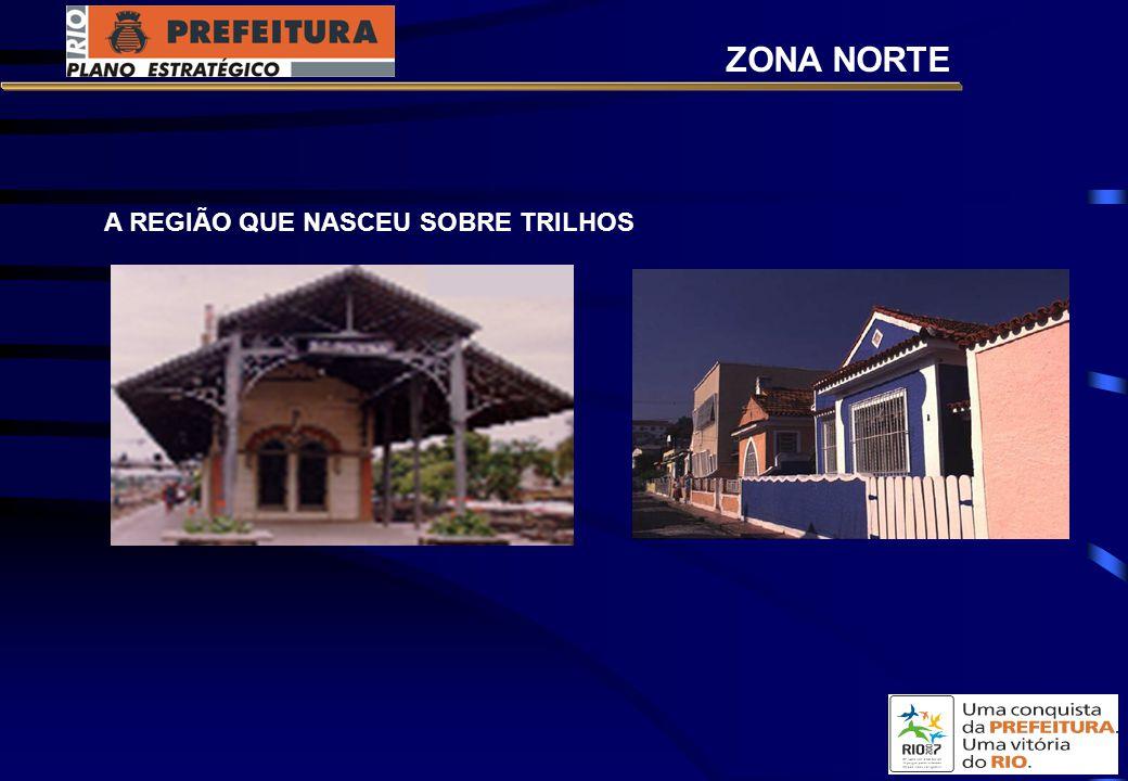 A REGIÃO QUE NASCEU SOBRE TRILHOS ZONA NORTE