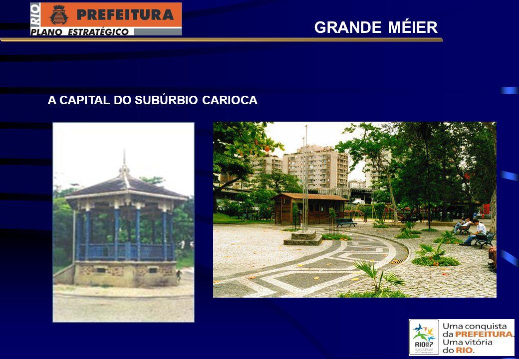 A CAPITAL DO SUBÚRBIO CARIOCA GRANDE MÉIER