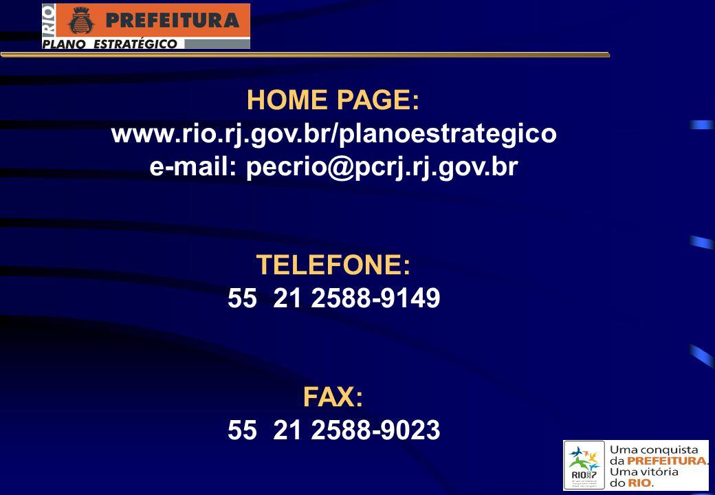 HOME PAGE: www.rio.rj.gov.br/planoestrategico e-mail: pecrio@pcrj.rj.gov.br TELEFONE: 55 21 2588-9149 FAX: 55 21 2588-9023