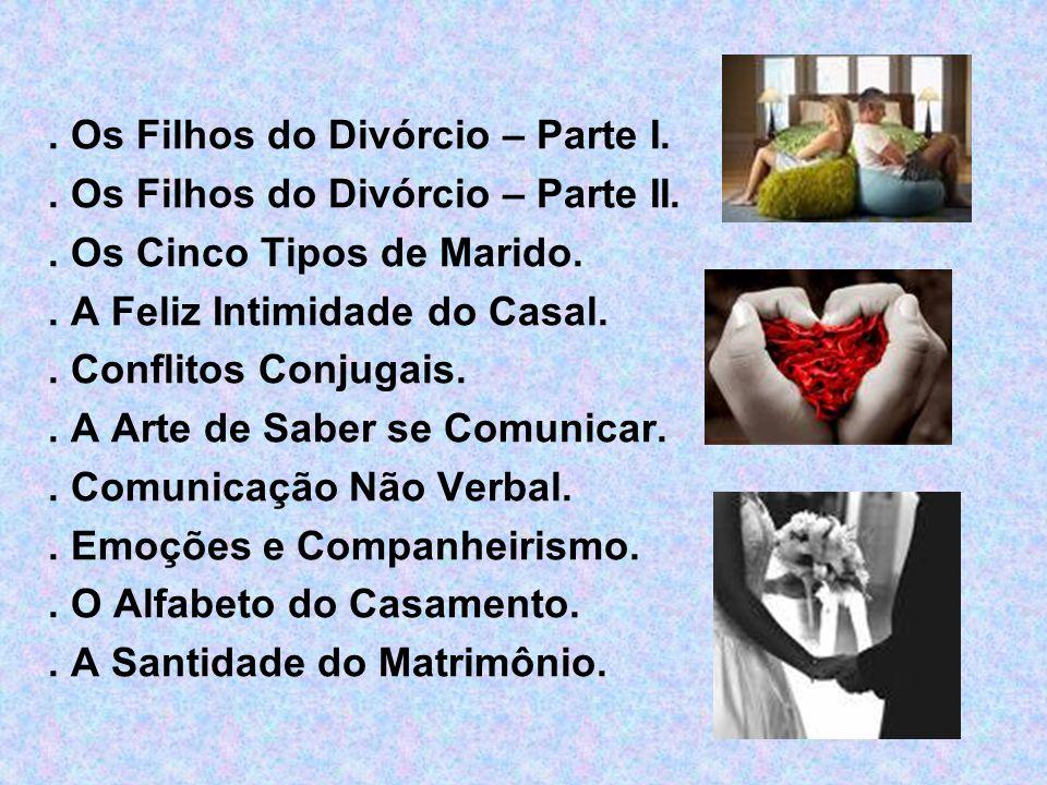 Os Filhos do Divórcio – Parte I..Os Filhos do Divórcio – Parte II..