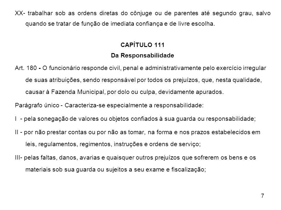 7 XX trabalhar sob as ordens diretas do cônjuge ou de parentes até segundo grau, salvo quando se tratar de função de imediata confiança e de livre esc