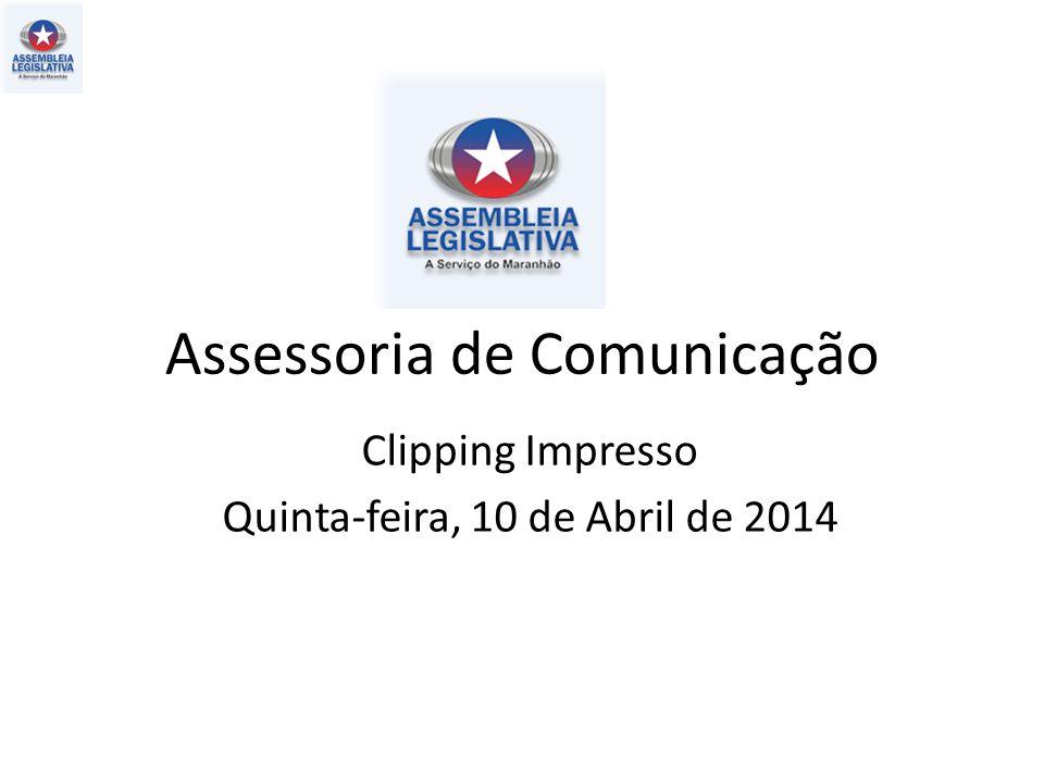 Assessoria de Comunicação Clipping Impresso Quinta-feira, 10 de Abril de 2014