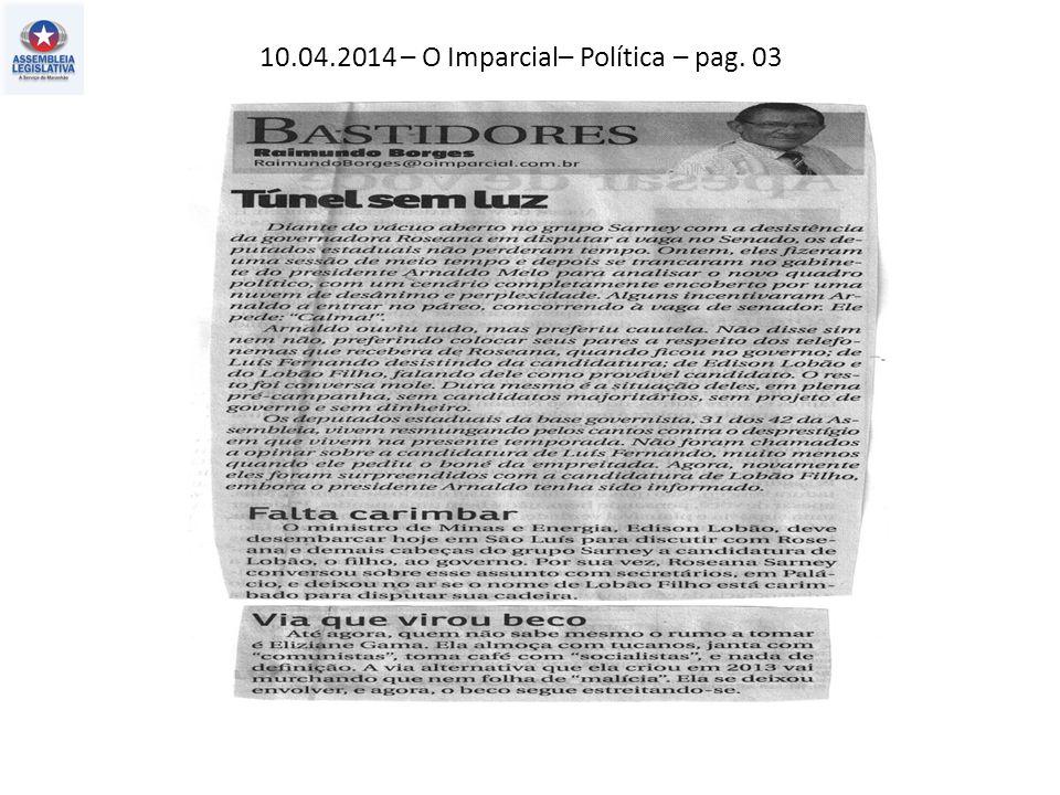 10.04.2014 – O Imparcial– Política – pag. 03