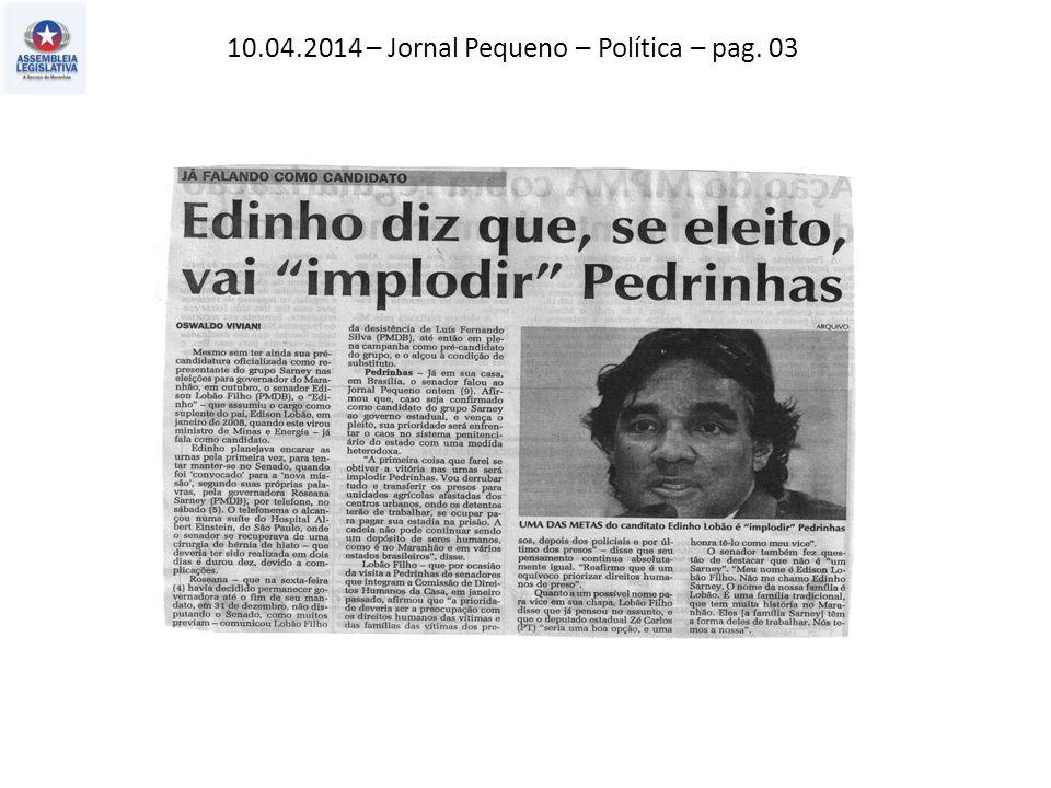 10.04.2014 – Jornal Pequeno – Política – pag. 03