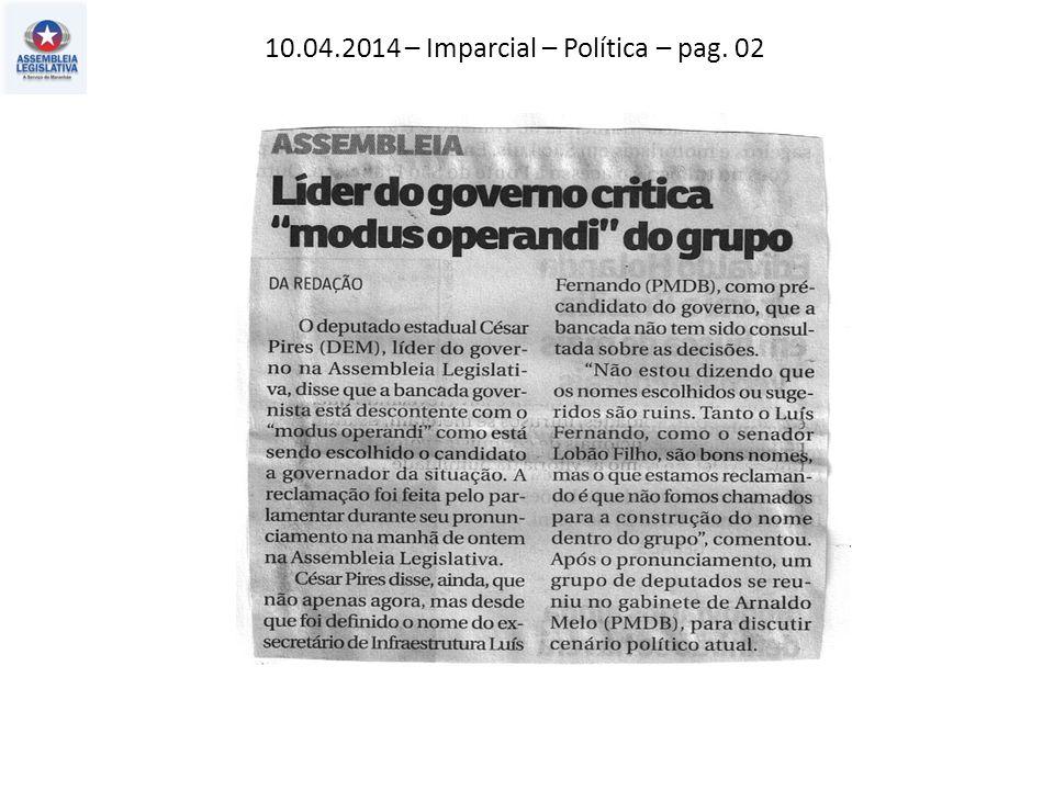 10.04.2014 – O Estado do MA– Política – pag. 02
