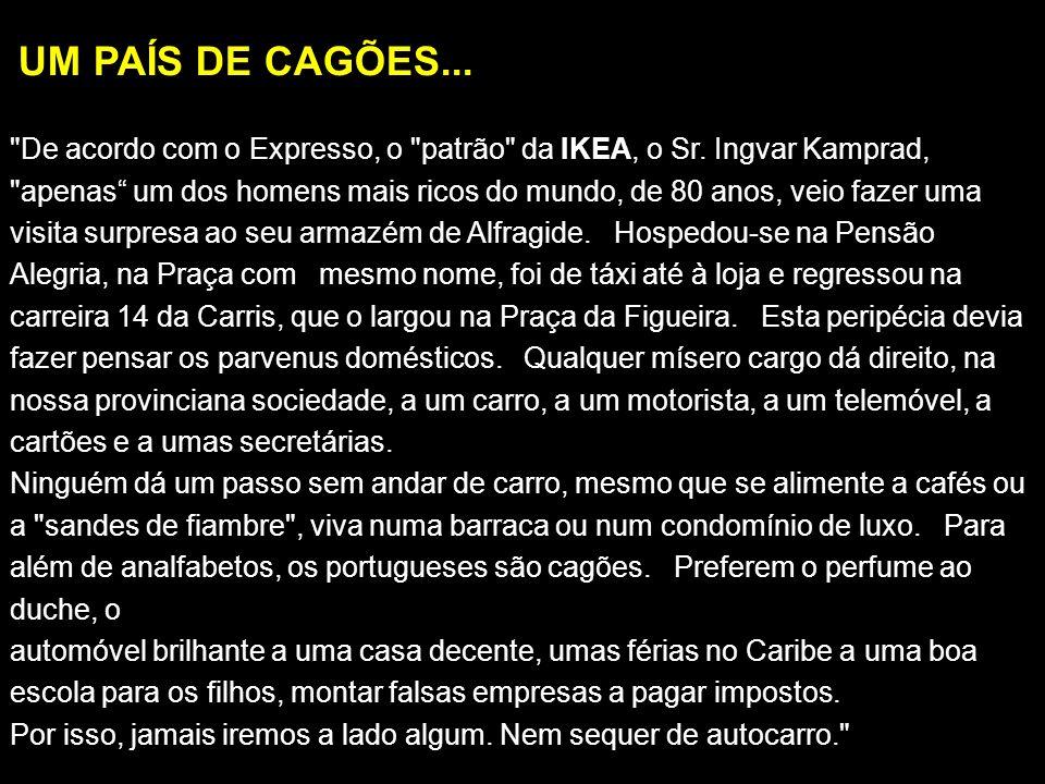 UM PAÍS DE CAGÕES...