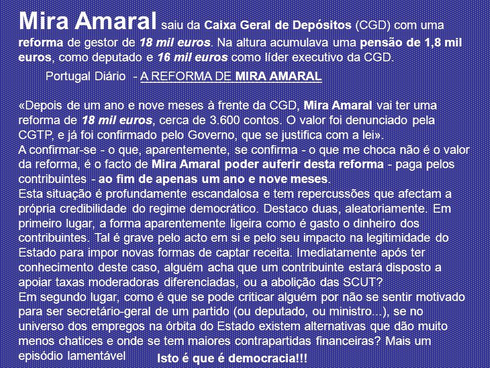 Mira Amaral saiu da Caixa Geral de Depósitos (CGD) com uma reforma de gestor de 18 mil euros. Na altura acumulava uma pensão de 1,8 mil euros, como de