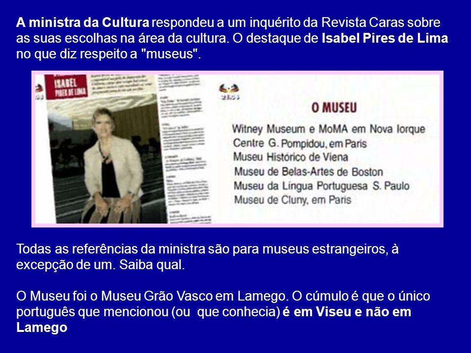 A ministra da Cultura respondeu a um inquérito da Revista Caras sobre as suas escolhas na área da cultura. O destaque de Isabel Pires de Lima no que d