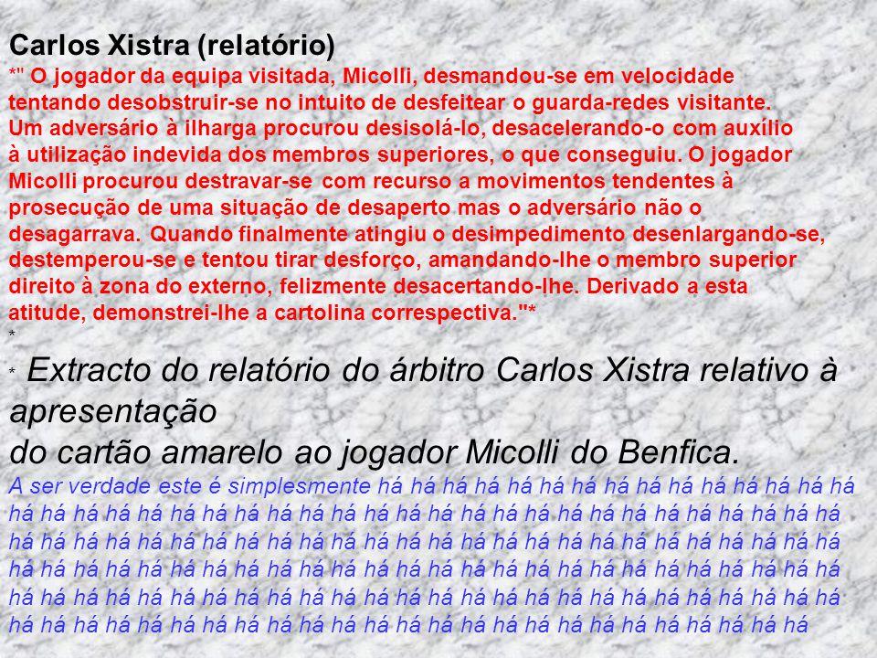 Carlos Xistra (relatório) *