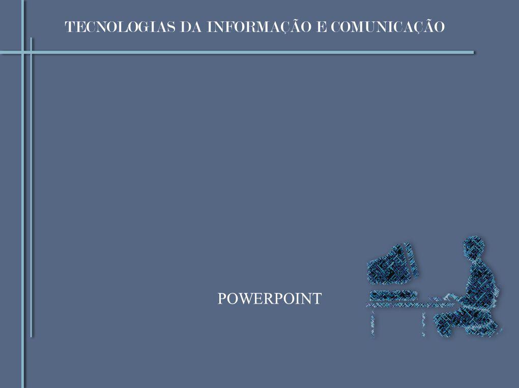 TECNOLOGIAS DA INFORMAÇÃO E COMUNICAÇÃO POWERPOINT