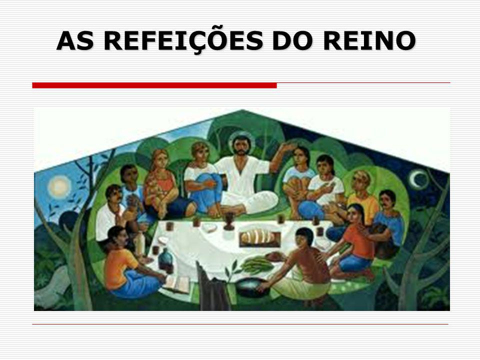 AS REFEIÇÕES DO REINO