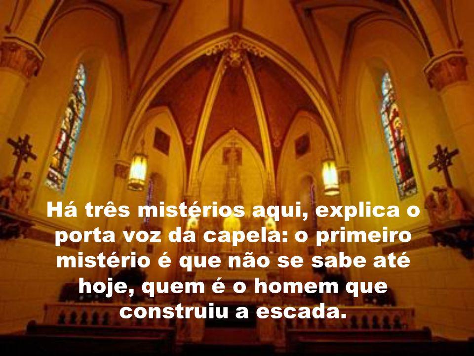 enviado por Jesus Cristo para atender as súplicas das freiras. Desde então, a escada passou a ser chamada de milagrosa, e virou ponto de peregrinação.