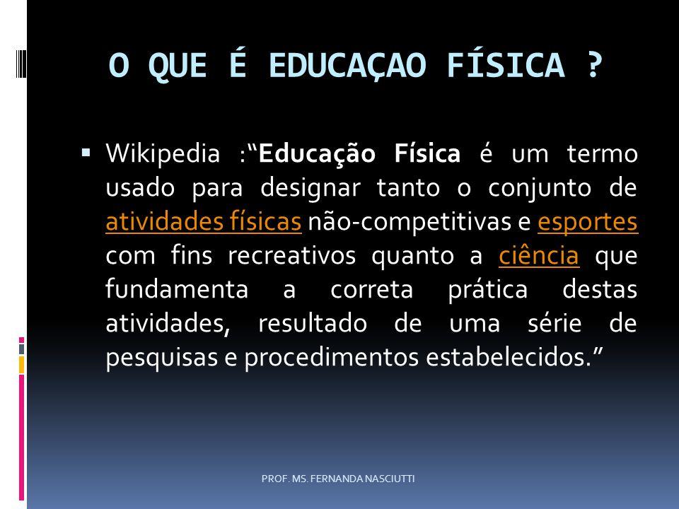O QUE É EDUCAÇAO FÍSICA .