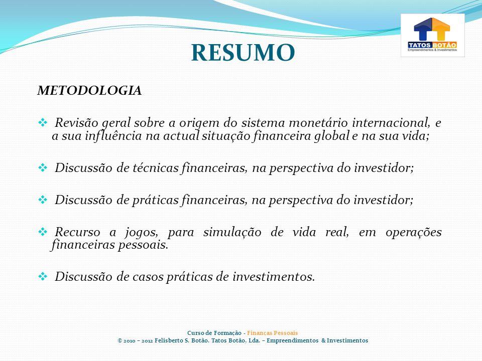VI – O PODER DA FÉ Curso de Formação - Finanças Pessoais © 2010 – 2012 Felisberto S.