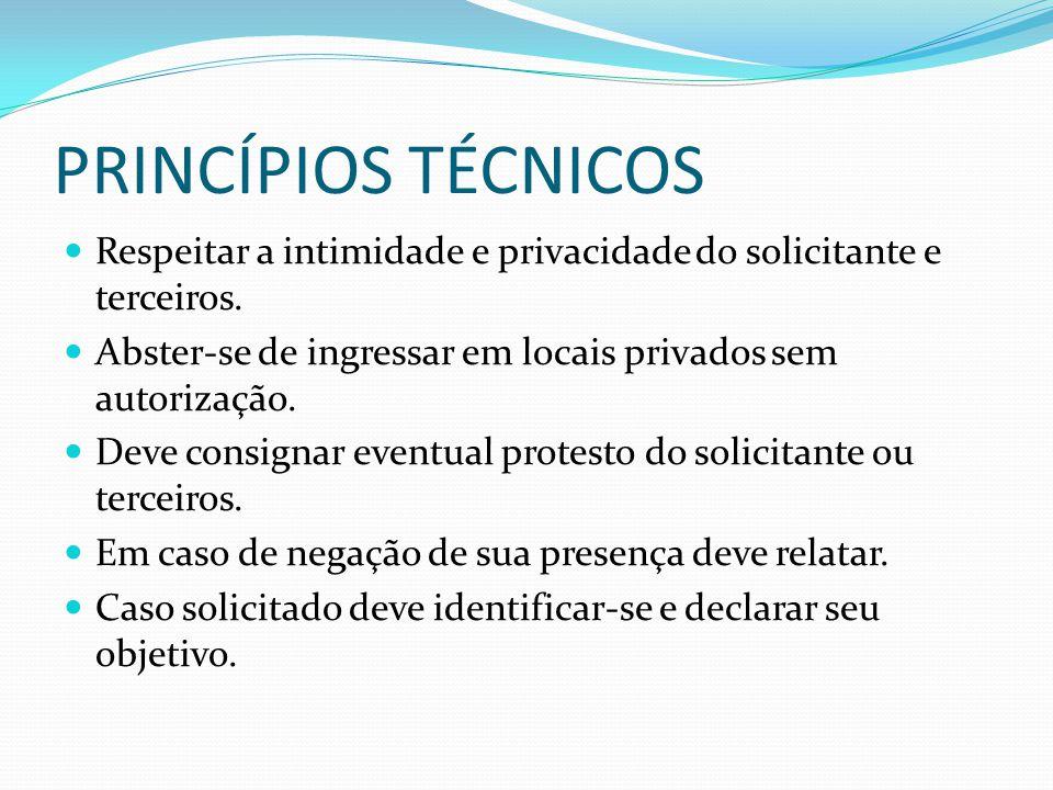 PRINCÍPIOS TÉCNICOS Respeitar a intimidade e privacidade do solicitante e terceiros.