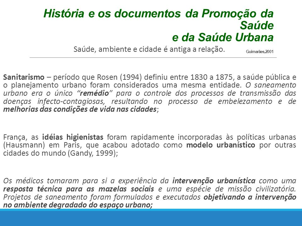 História e os documentos da Promoção da Saúde e da Saúde Urbana Guimarães,2001 Saúde, ambiente e cidade é antiga a relação.