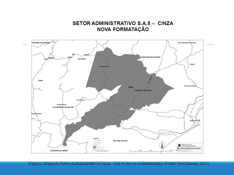 SETOR ADMINISTRATIVO S.A.8 – CINZA NOVA FORMATAÇÃO Figura: Mapa do Setor Administrativo Cinza – SA-9 (novo ordenamento).