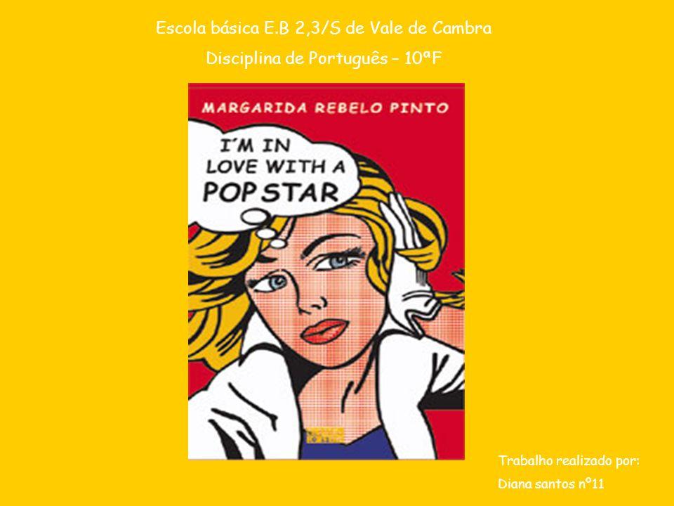 Título do livro: Im in love with a pop star Autora do livro: Margarida Rebelo Pinto Número de páginas: 206 Número de capítulos: 12 Tempo em que foi lido: 4 semanas Editora: Oficina
