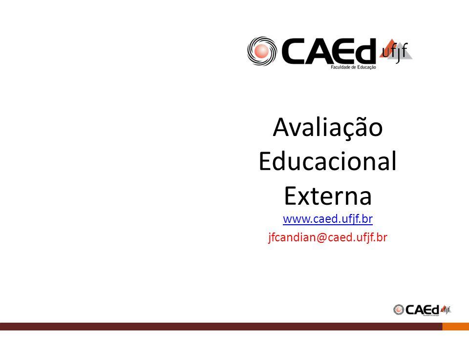 Avaliação Educacional Externa www.caed.ufjf.br jfcandian@caed.ufjf.br