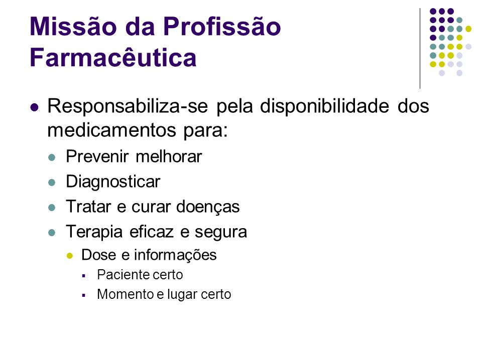 Responsabilidade compartilhar com outros profissionais da saúde Planificação Implementação Controle do uso do medicamento Missão da Profissão Farmacêutica