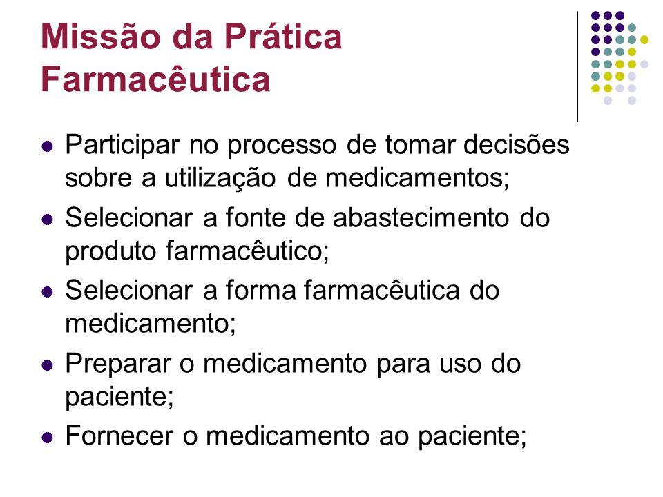 Participar no processo de tomar decisões sobre a utilização de medicamentos; Selecionar a fonte de abastecimento do produto farmacêutico; Selecionar a