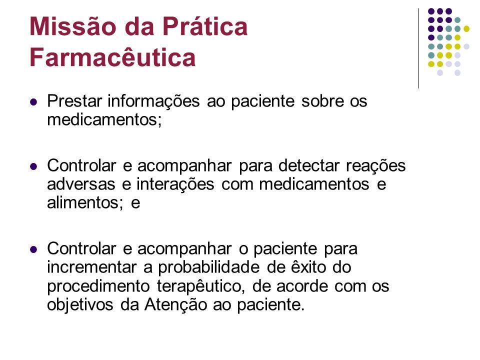 Prestar informações ao paciente sobre os medicamentos; Controlar e acompanhar para detectar reações adversas e interações com medicamentos e alimentos