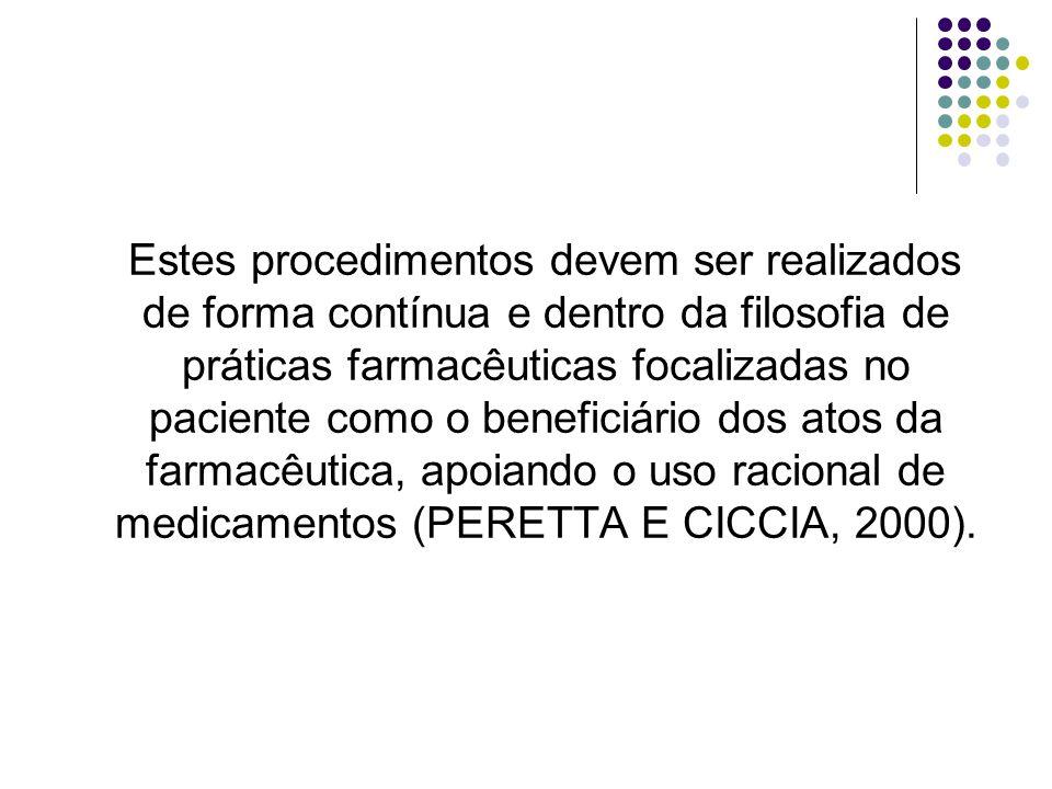 Responsabilidade do Farmacêutico na Atenção Farmacêutica A AF é viável e praticável por farmacêuticos de todas as áreas.