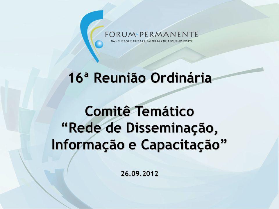 16ª Reunião Ordinária Comitê Temático Rede de Disseminação, Informação e Capacitação 26.09.2012