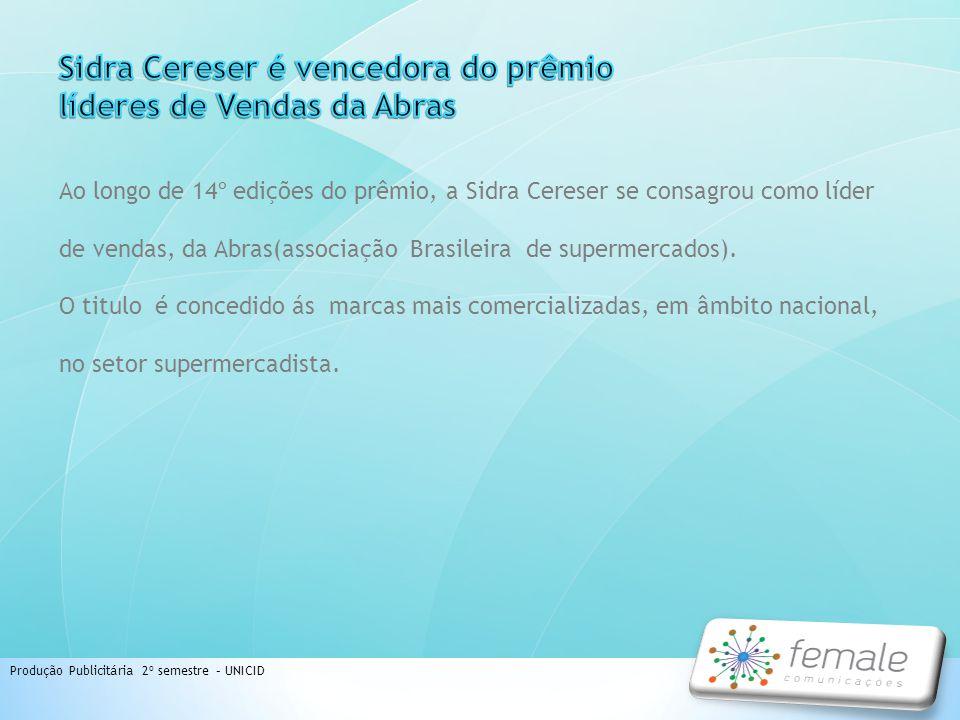 Ao longo de 14º edições do prêmio, a Sidra Cereser se consagrou como líder de vendas, da Abras(associação Brasileira de supermercados). O titulo é con