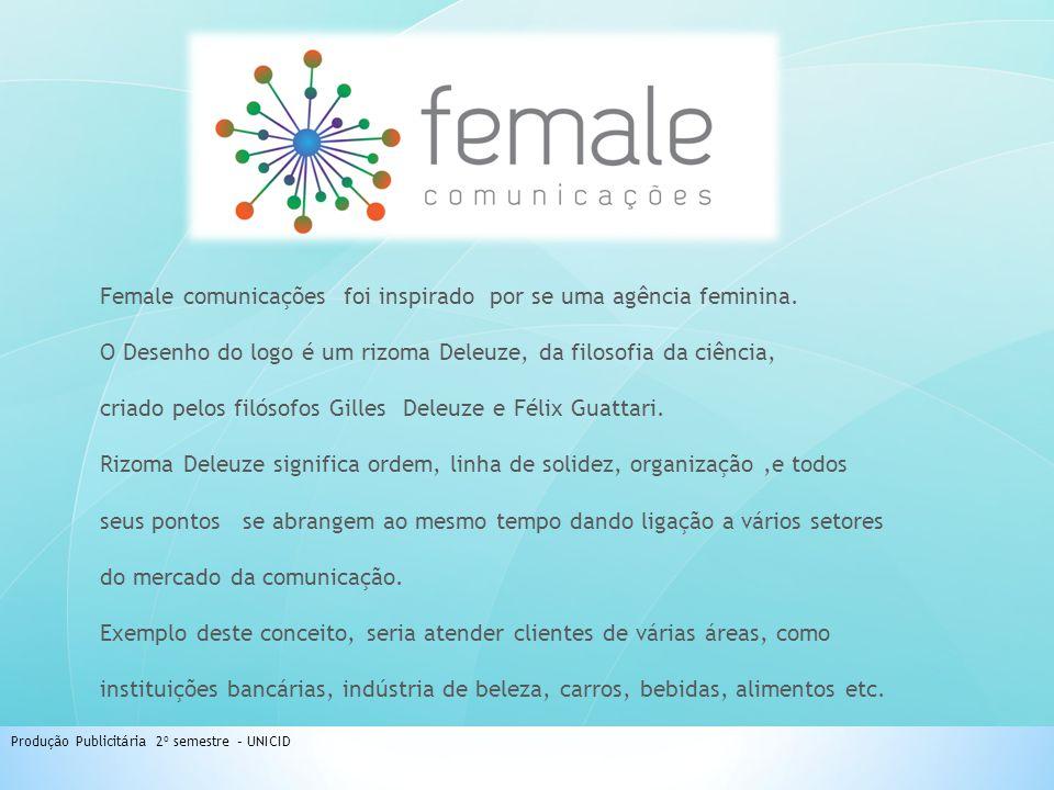 Female comunicações foi inspirado por se uma agência feminina. O Desenho do logo é um rizoma Deleuze, da filosofia da ciência, criado pelos filósofos