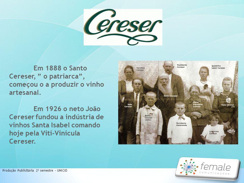Em 1888 o Santo Cereser, o patriarca, começou o a produzir o vinho artesanal. Em 1926 o neto João Cereser fundou a indústria de vinhos Santa Isabel co