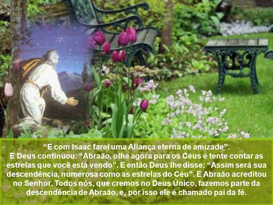 Mas um dia Abrão, preocupado, falou com Deus: Senhor, já estou velho e continuo sem filhos.