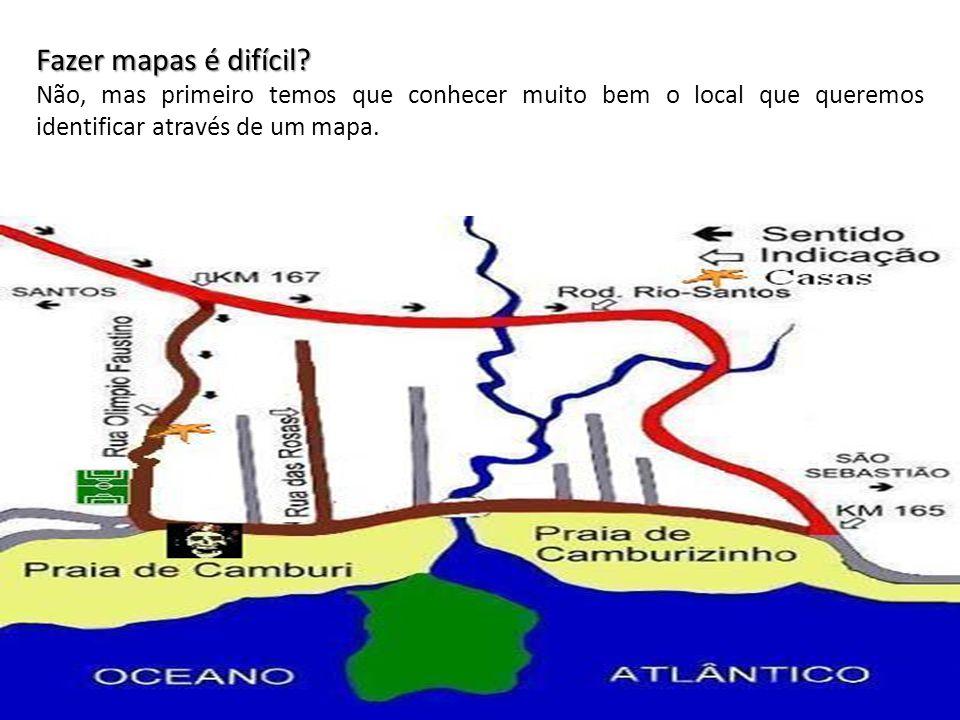 Fazer mapas é difícil? Não, mas primeiro temos que conhecer muito bem o local que queremos identificar através de um mapa.