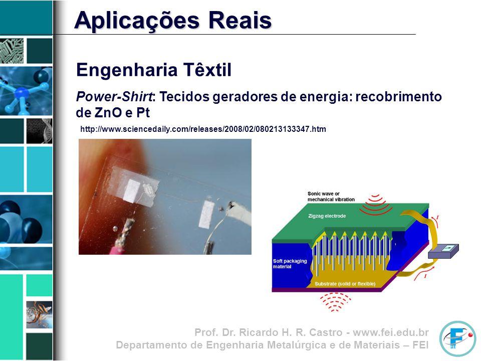 Prof. Dr. Ricardo H. R. Castro - www.fei.edu.br Departamento de Engenharia Metalúrgica e de Materiais – FEI Engenharia Têxtil Power-Shirt: Tecidos ger