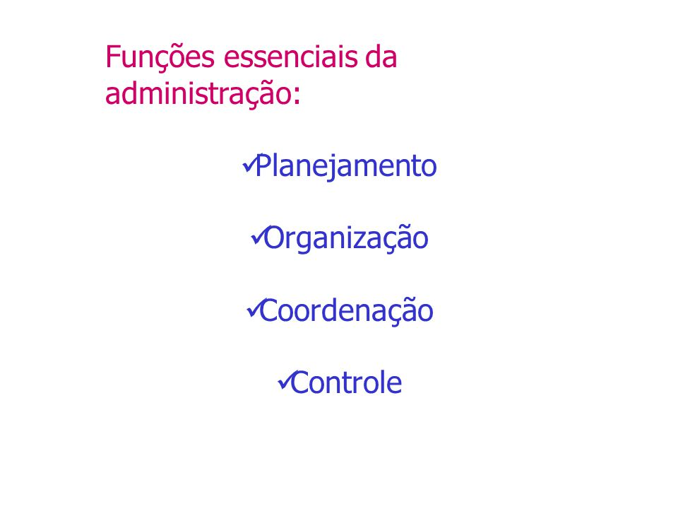 Autoridade Unidade de Comando Unidade de direção Centralização e descentralização Divisão do trabalho Princípios de organização: