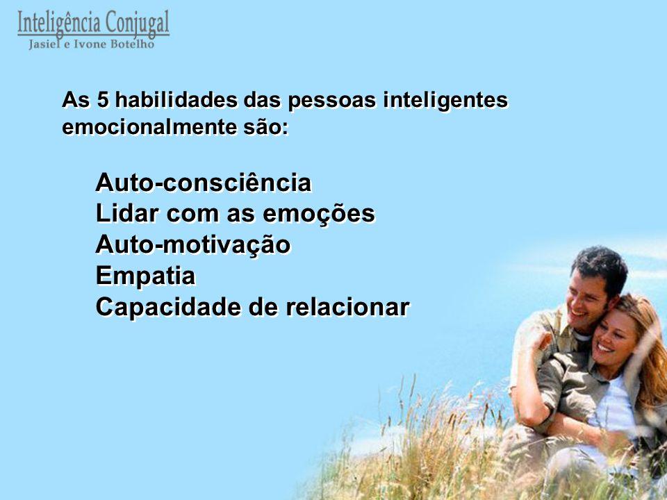 As 5 habilidades das pessoas inteligentes emocionalmente são: Auto-consciência Lidar com as emoções Auto-motivação Empatia Capacidade de relacionar As