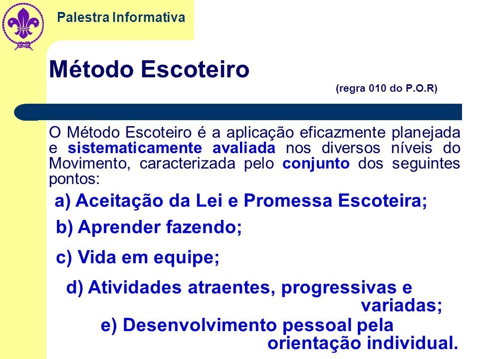 Palestra Informativa Princípios do Escotismo (regra 003 do P.O.R) Os princípios do Escotismo são definidos na Promessa Escoteira, base moral que se aj