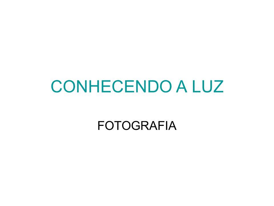 CONHECENDO A LUZ FOTOGRAFIA