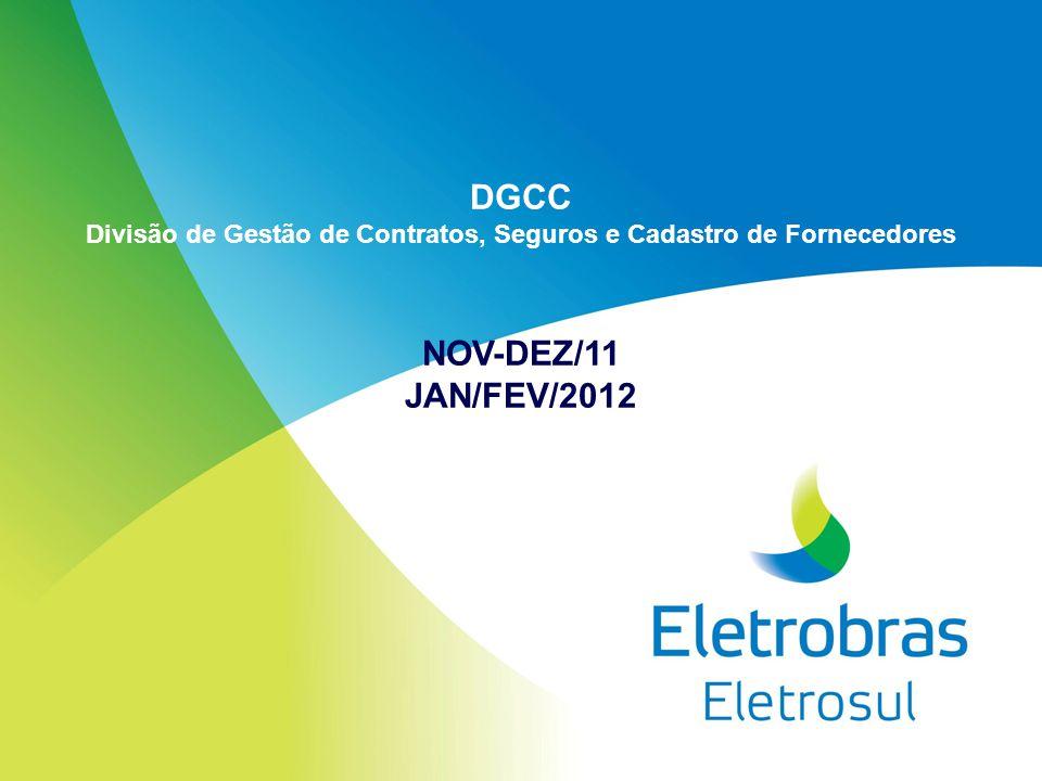 DGCC Divisão de Gestão de Contratos, Seguros e Cadastro de Fornecedores NOV-DEZ/11 JAN/FEV/2012