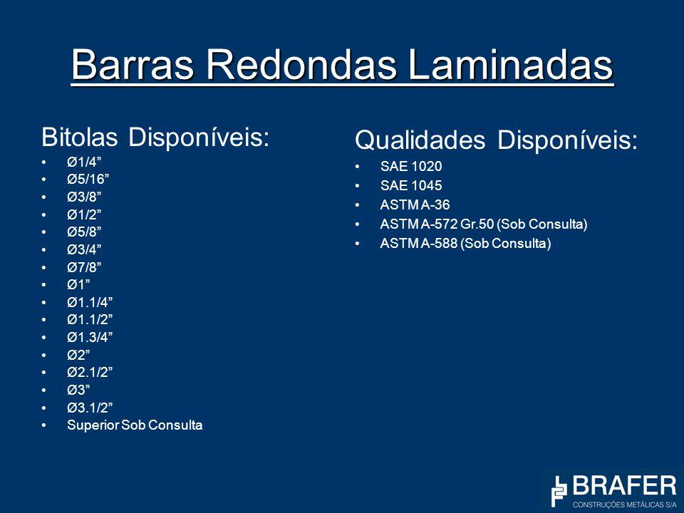 Barras Redondas Laminadas Bitolas Disponíveis: Ø1/4 Ø5/16 Ø3/8 Ø1/2 Ø5/8 Ø3/4 Ø7/8 Ø1 Ø1.1/4 Ø1.1/2 Ø1.3/4 Ø2 Ø2.1/2 Ø3 Ø3.1/2 Superior Sob Consulta Q