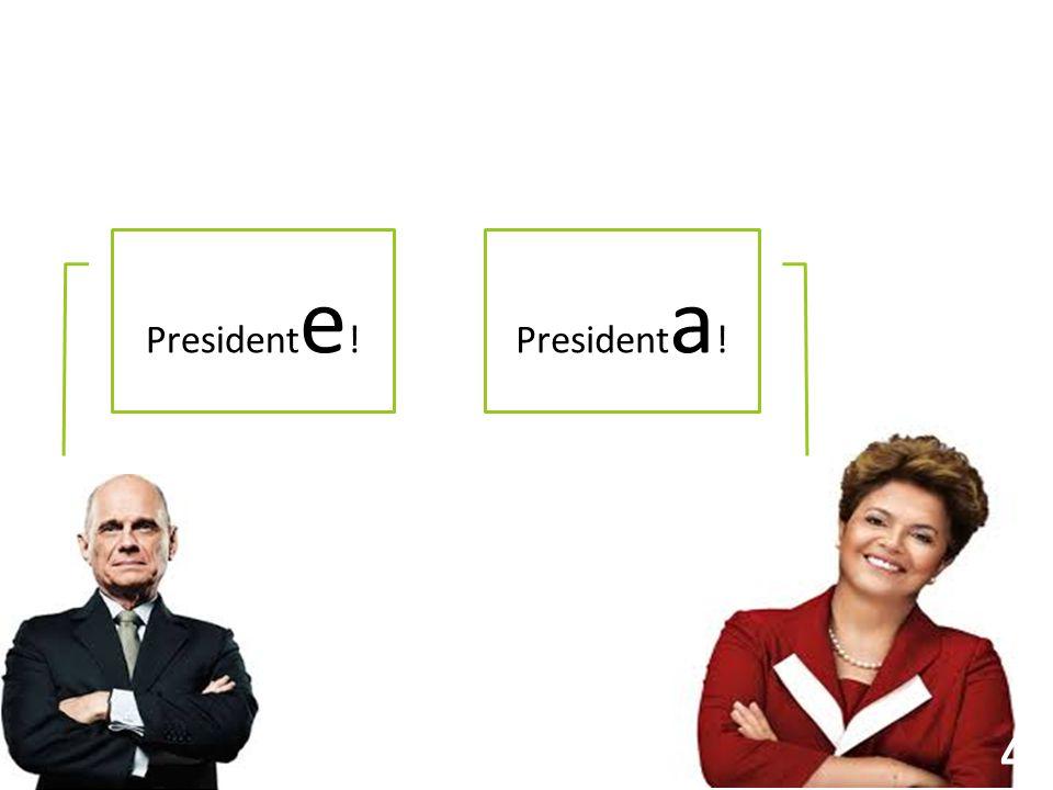 President e !President a ! 4