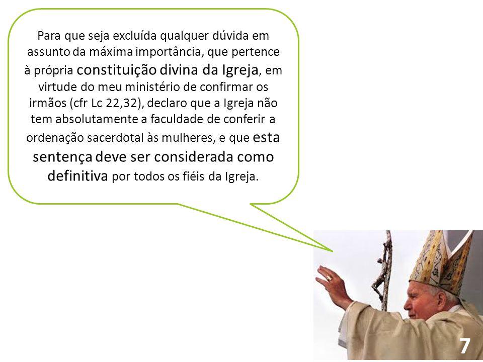 Para que seja excluída qualquer dúvida em assunto da máxima importância, que pertence à própria constituição divina da Igreja, em virtude do meu minis