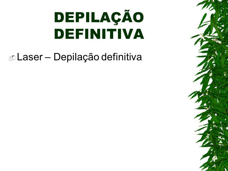 DEPILAÇÃO DEFINITIVA Laser – Depilação definitiva