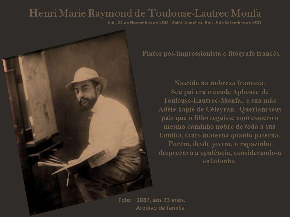 Henri Marie Raymond de Toulouse-Lautrec Monfa Nascido na nobreza francesa.