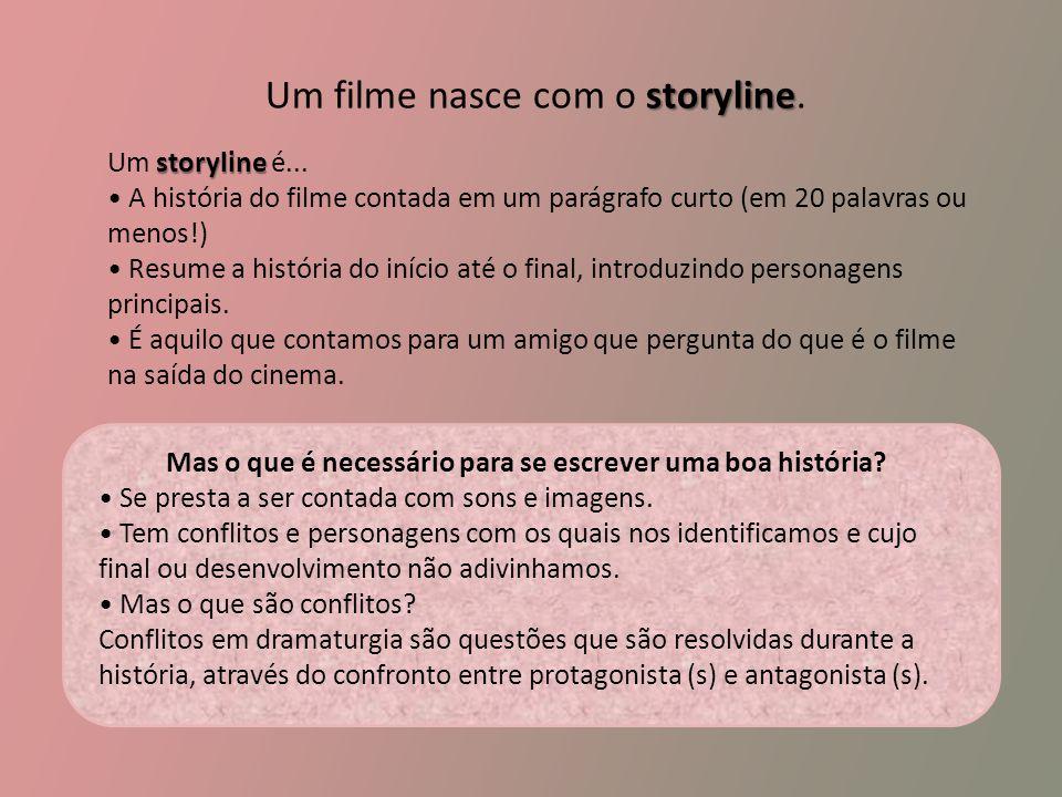 storyline Um filme nasce com o storyline.storyline Um storyline é...