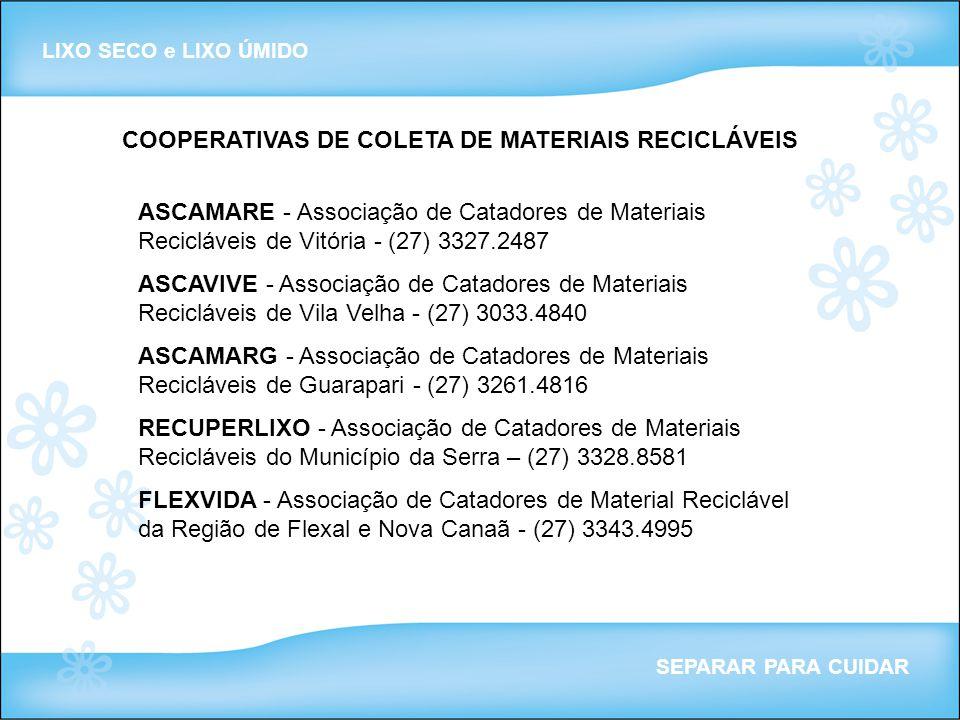 LIXO SECO e LIXO ÚMIDO SEPARAR PARA CUIDAR COOPERATIVAS DE COLETA DE MATERIAIS RECICLÁVEIS ASCAMARE - Associação de Catadores de Materiais Recicláveis