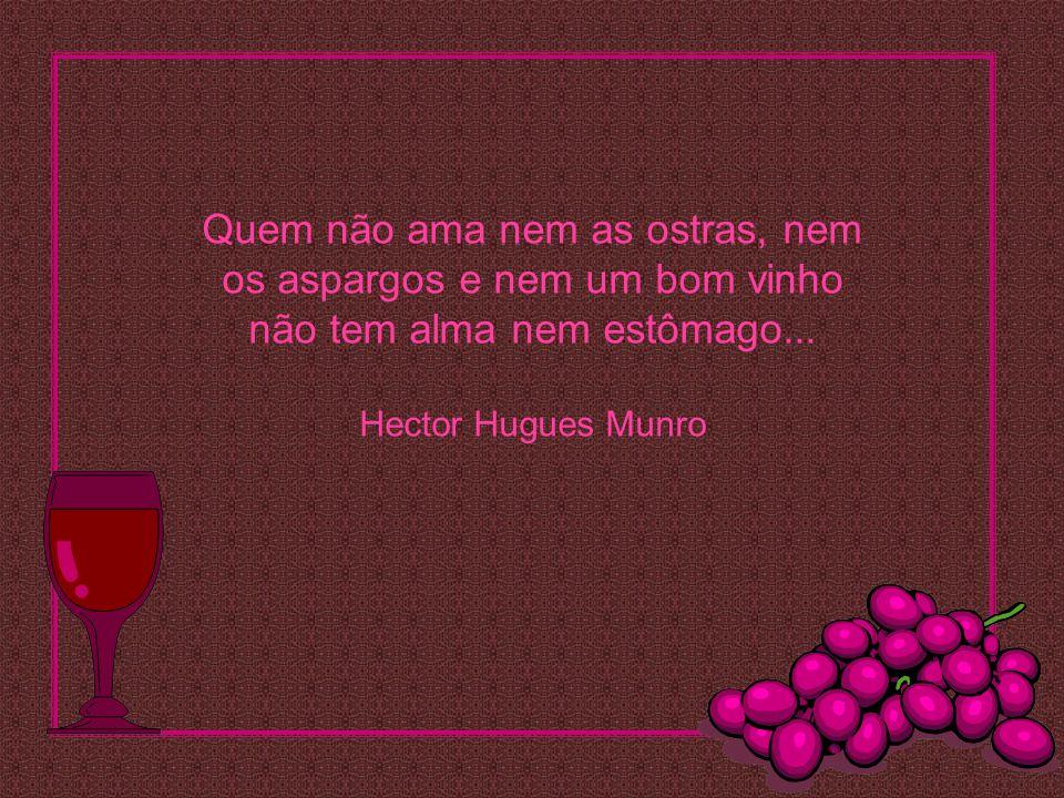 Aquele que sabe degustar não bebe vinho demais, só desfruta de seus suaves segredos...