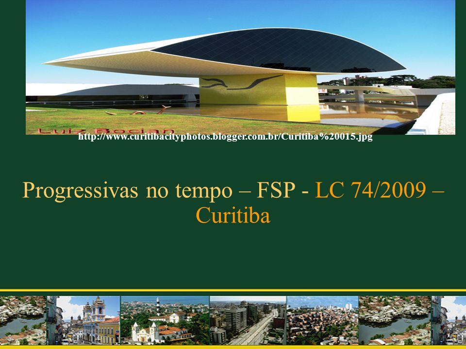 Progressivas no tempo – FSP - LC 74/2009 – Curitiba http://www.curitibacityphotos.blogger.com.br/Curitiba%20015.jpg